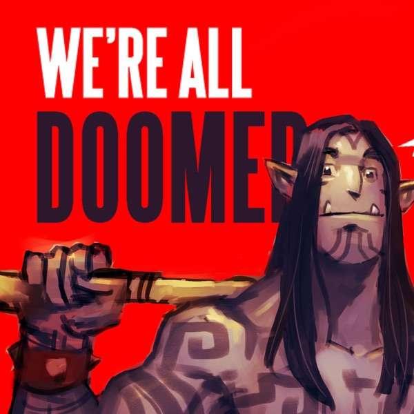 We're All Doomed
