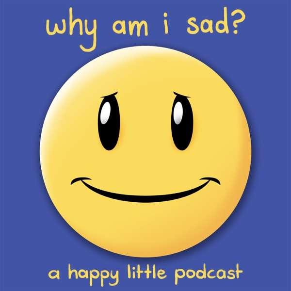 why am i sad?