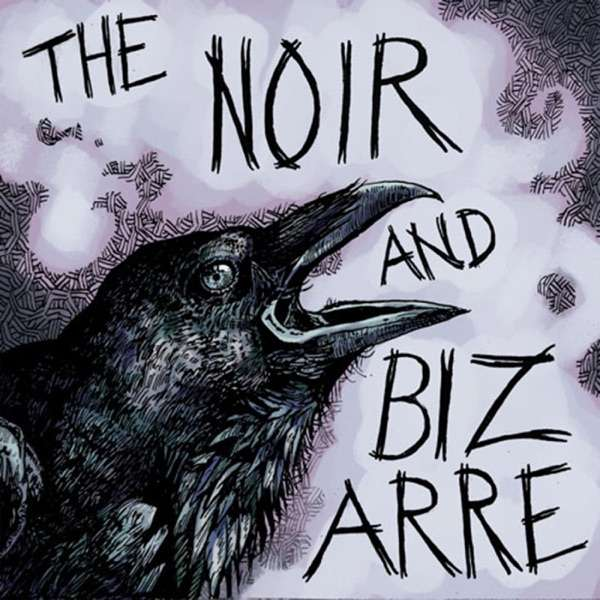 The Noir and Bizarre