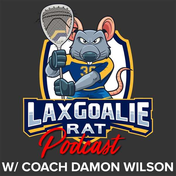 Lax Goalie Rat Podcast
