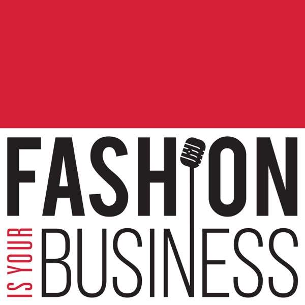 Fashion Is Your Business – a retail technology podcast