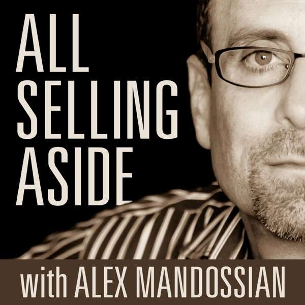 """All Selling Aside with Alex Mandossian   """"Seeding Through Storytelling is the 'New' Selling!"""""""