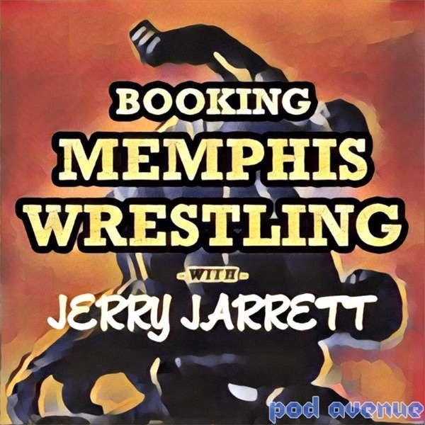 Booking Memphis Wrestling with Jerry Jarrett