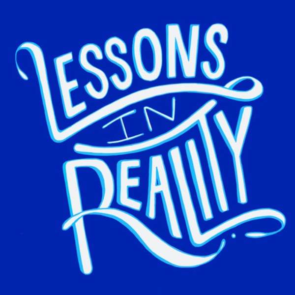 Lessons In Reality