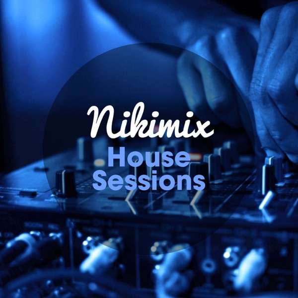 House Music Sessions by Nikimix