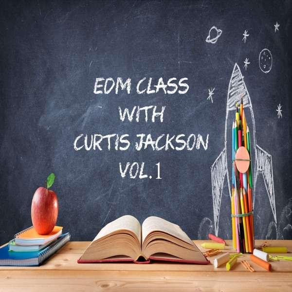 EDM CLASS W/Curtis Jackson Vol 1