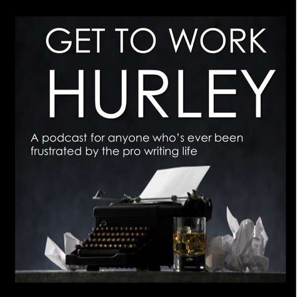Get to Work Hurley!