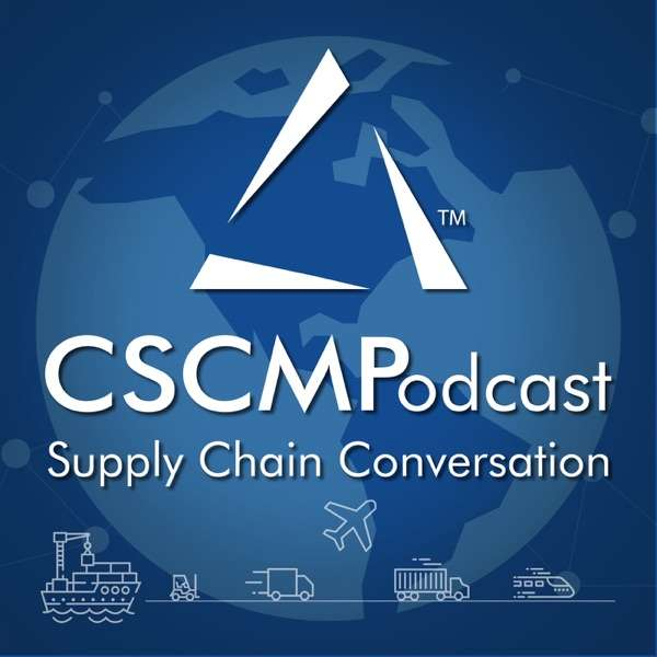 CSCMPodcast: Supply Chain Conversation – CSCMP