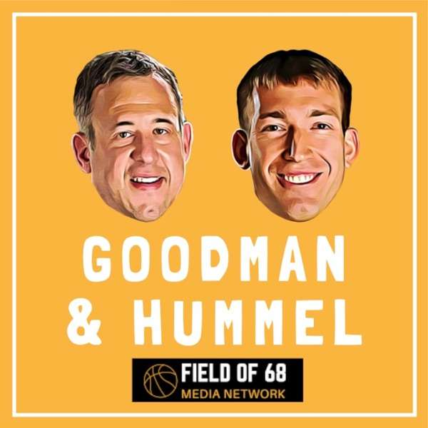 The Goodman & Hummel Basketball Podcast