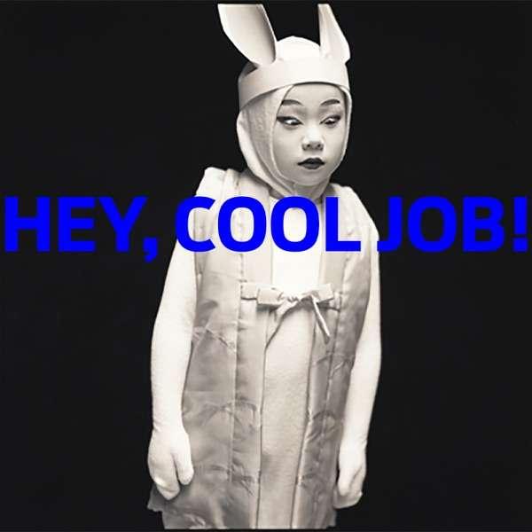 Hey, Cool Job!