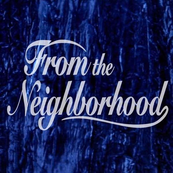 From The Neighborhood