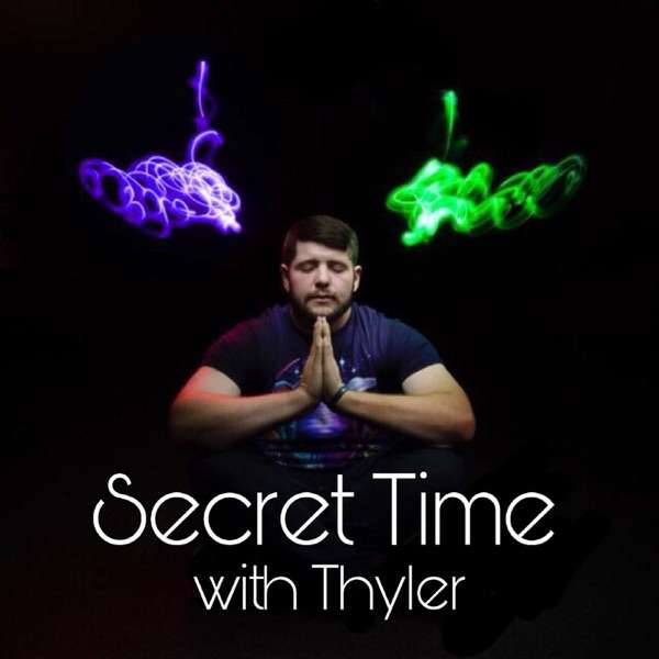 Secret Time with Thyler
