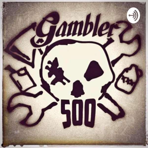 The Brown Liquor Podcast: Gambler 500