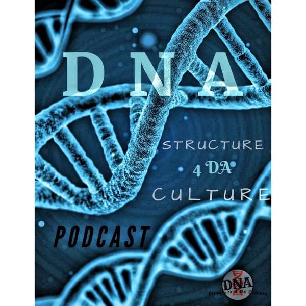 DNA: Structure For The Culture Podcast