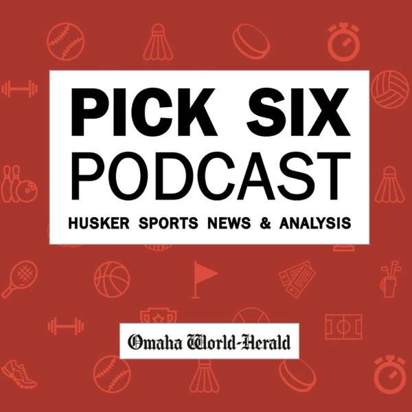 The Pick Six Podcast – Husker sports news and analysis