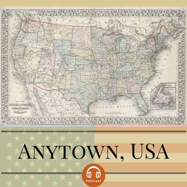 The Anytown, USA Podcast