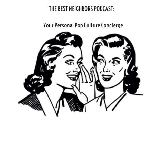 Best Neighbors Podcast