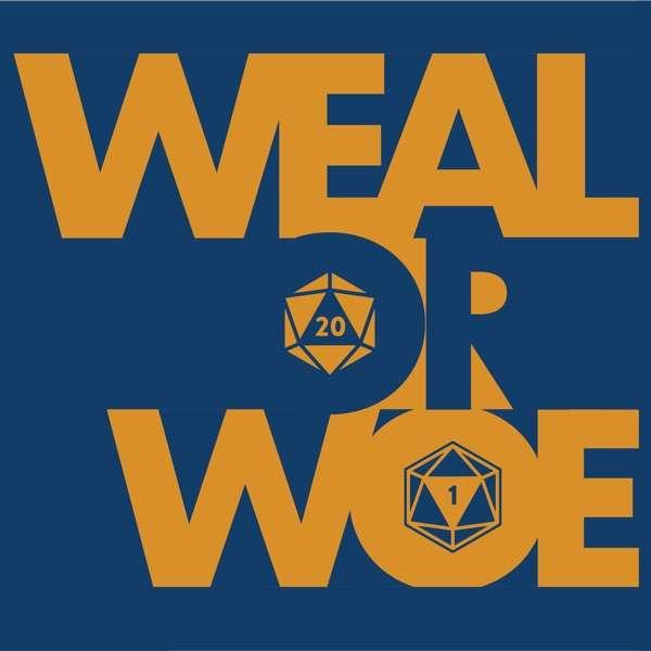 Weal or Woe