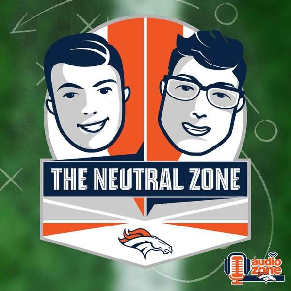 The Neutral Zone – Official Denver Broncos Podcast