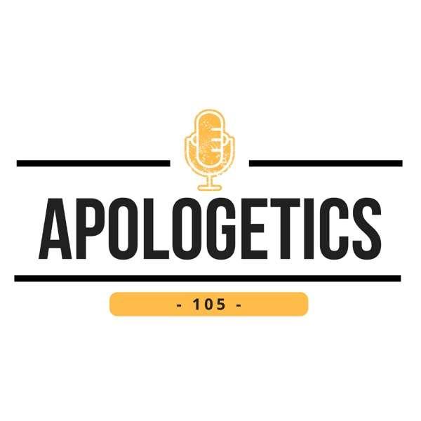 Apologetics 105
