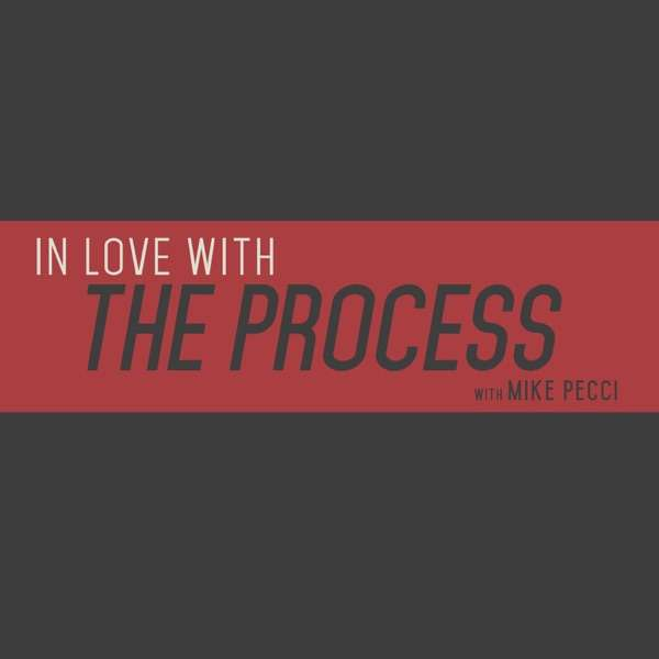 In Love with the Process Podcast