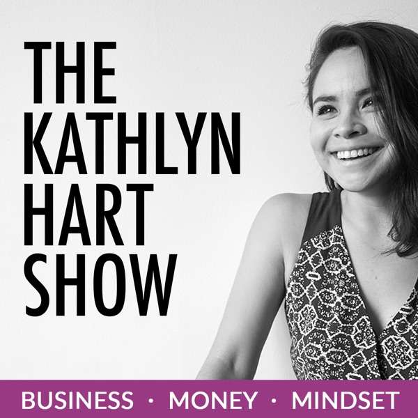 The Kathlyn Hart Show   Inspiring Interviews with Badass Women About the Journey from Dreaming to Doing