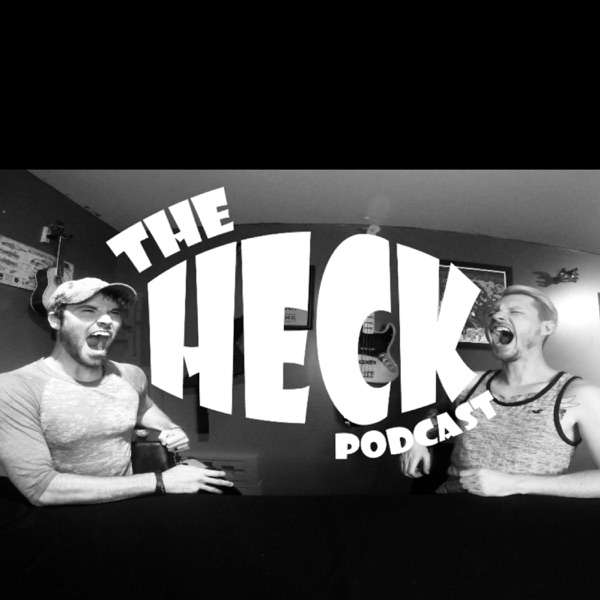 The Heck Podcast