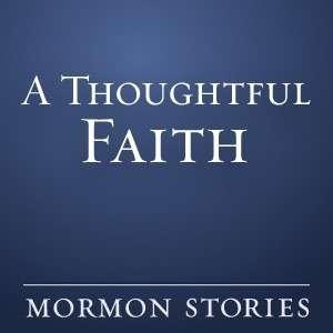 A Thoughtful Faith – Mormon / LDS