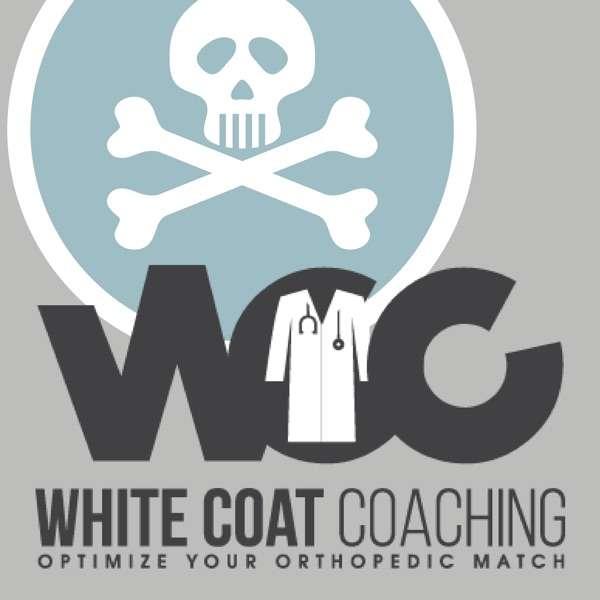 White Coat Coaching | The Orthopedic Podcast