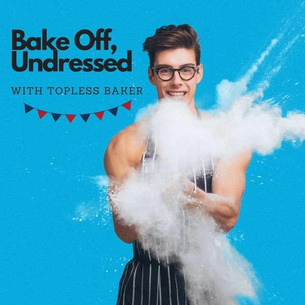 Bake Off, Undressed