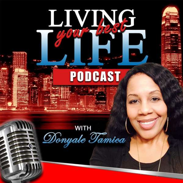 Living Your Best Life with Donyale Tamica