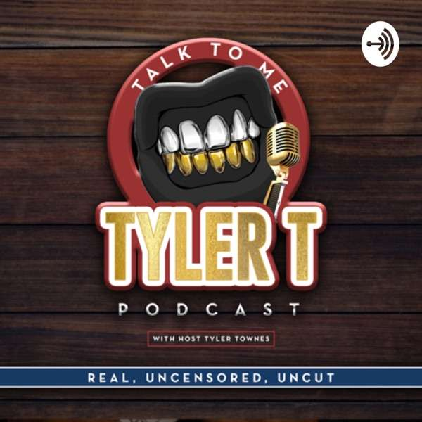 Talk To Me Tyler T!