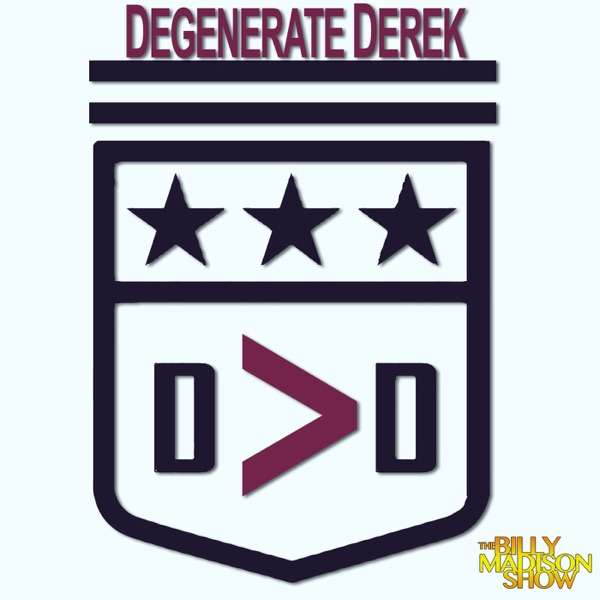 The Degenerate Derek Podcast