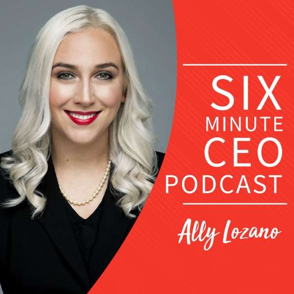 The Six Minute CEO Podcast