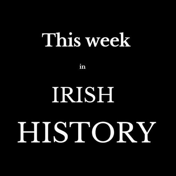 This Week in Irish History