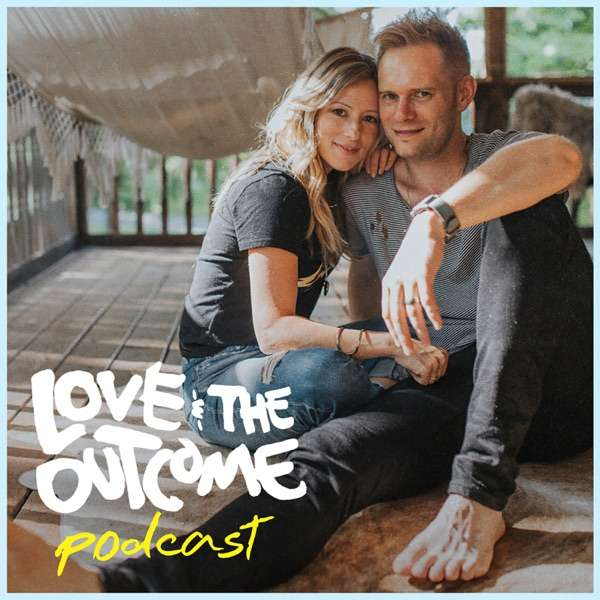 Love & The Outcome Podcast