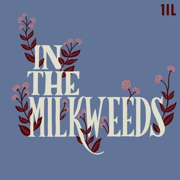 In The Milkweeds