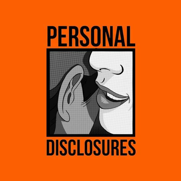 Personal Disclosures | Real People. Real Stories.