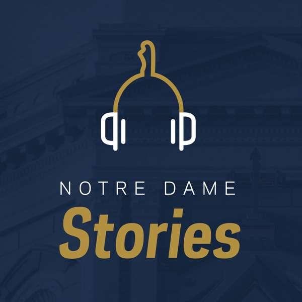 Notre Dame Stories