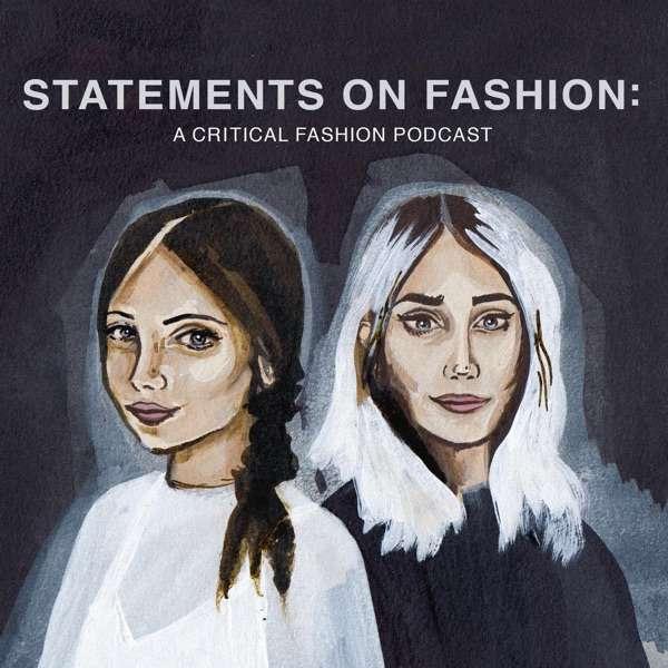 STATEMENTS:  A Critical Fashion Podcast