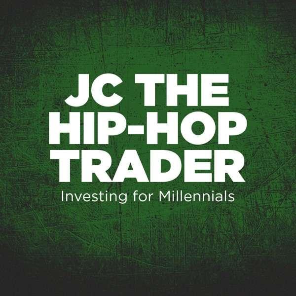 JC The Hip-Hop Trader: Investing For Millennials