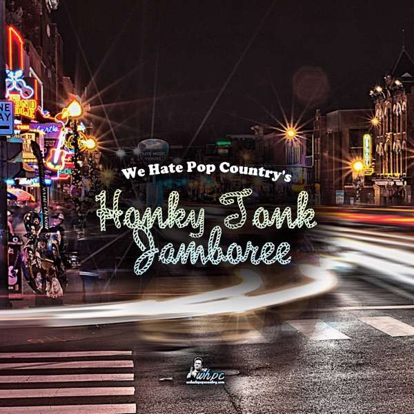 We Hate Pop Country's Honky Tonk Jamboree