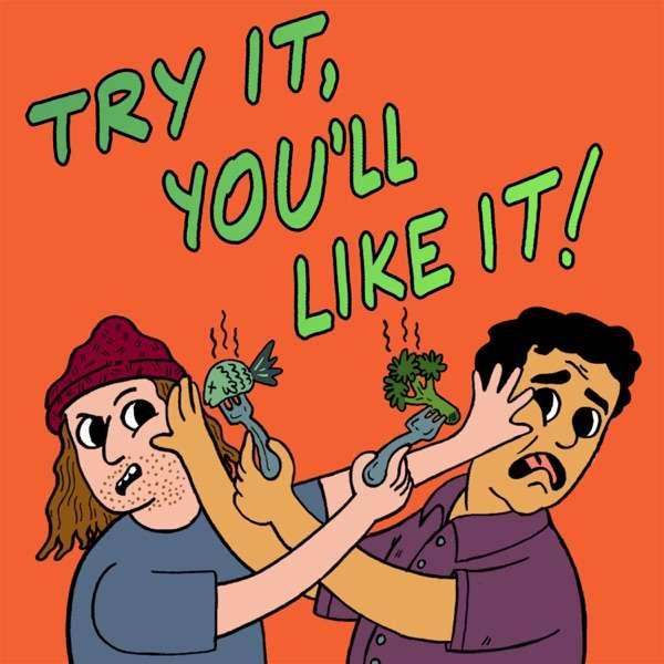 Try It, You'll Like It