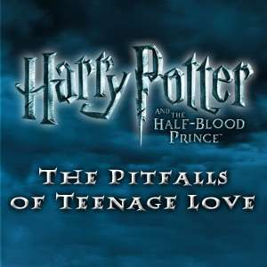 The Pitfalls of Teenage Love – Harry Potter and the Half-Blood Prince Exclusive!