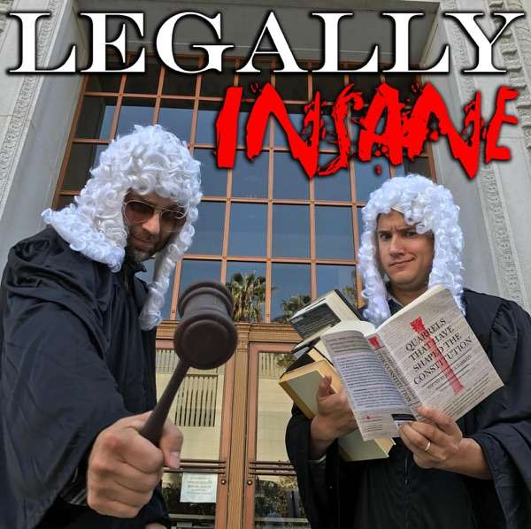 Legally Insane – The Law is Funny