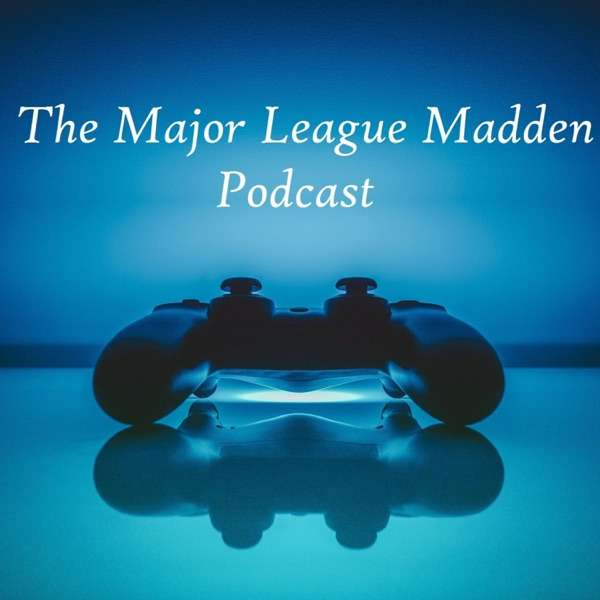The Major League Madden Podcast