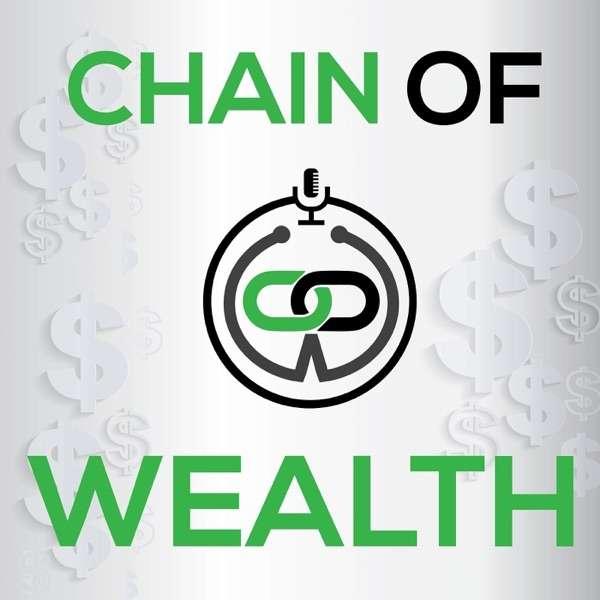 Chain of Wealth – Debt, Investing, Entrepreneurship, Wealth & More
