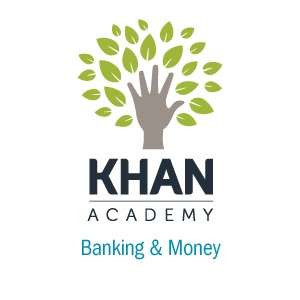Banking and Money – Khan Academy