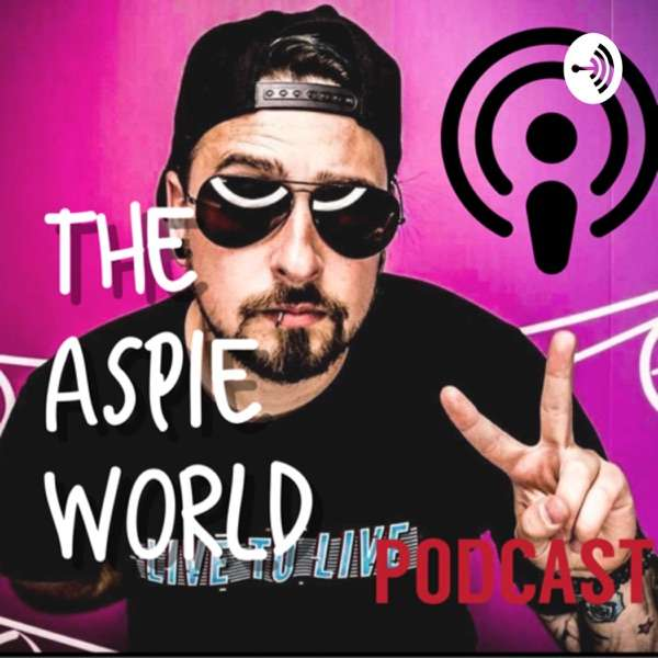 Aspergers Autism #1 Podcast [The Aspie World ]