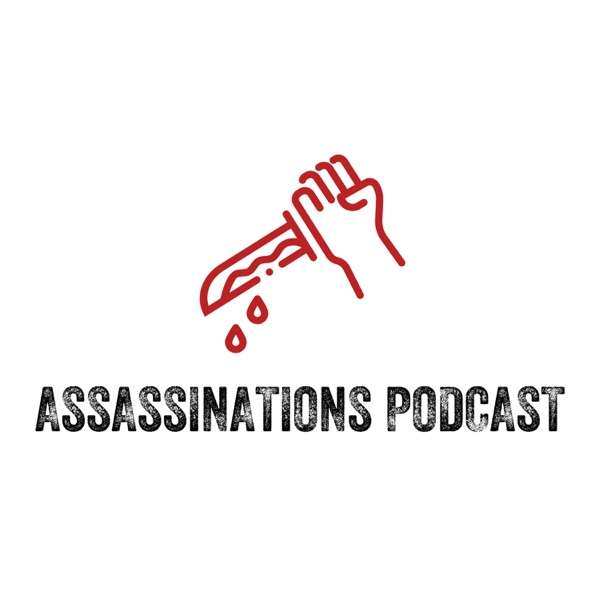Assassinations Podcast